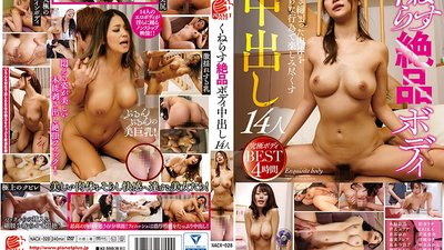 NACX-028 Creampie Sex With A Woman With A Writhing Exquisite Body 14 Ladies